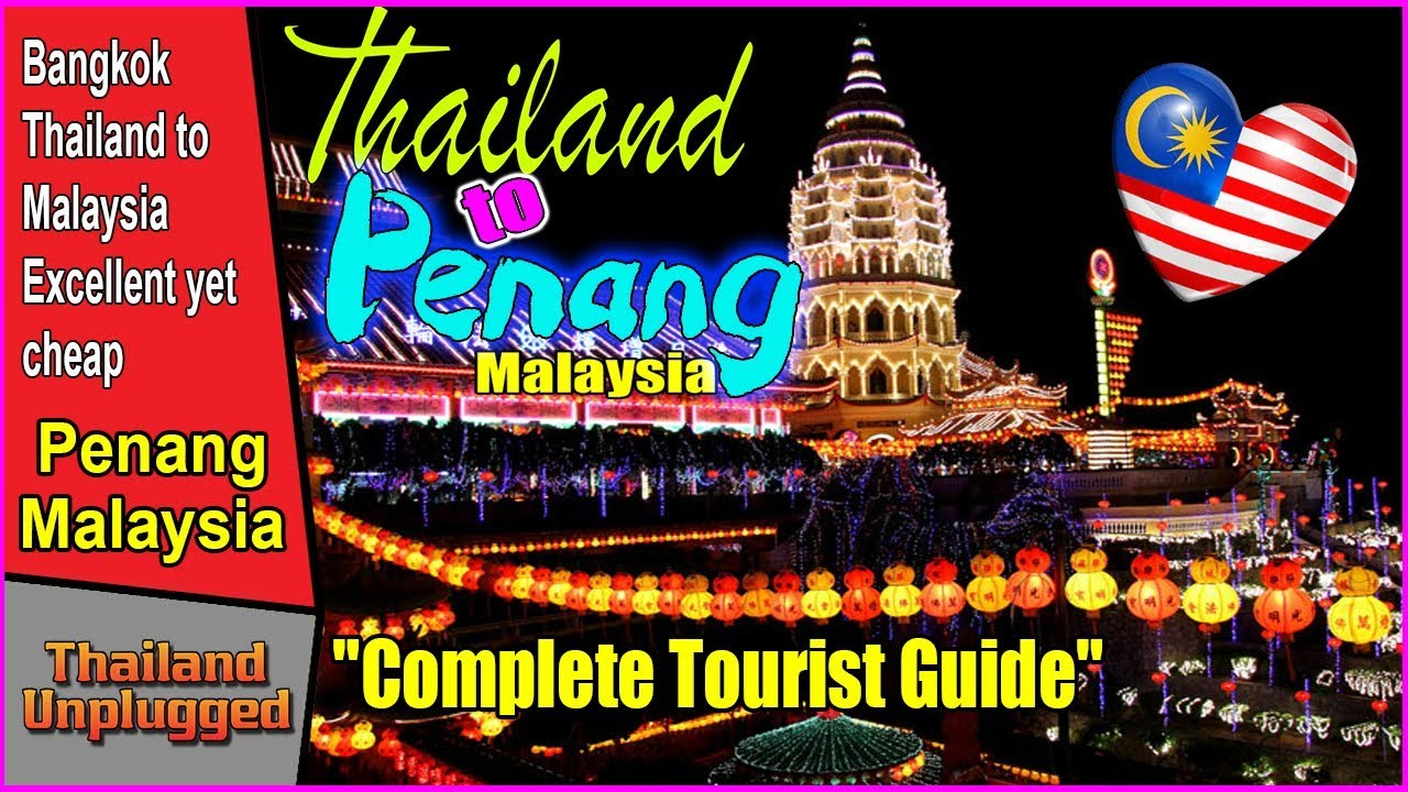 "Penang Malaysia ""Complete Tourist Guide"" Traveling from..."