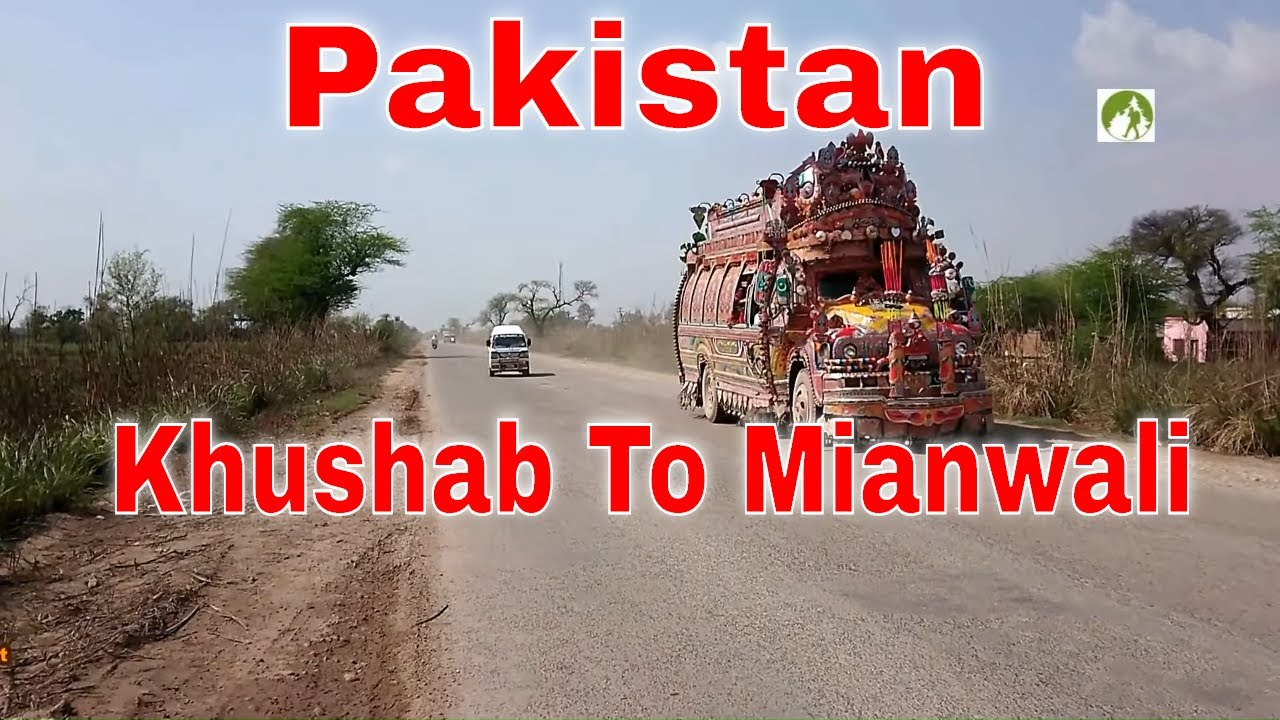 Traveling Pakistan Khushab To Mianwali City Road Trip Punjab 2020