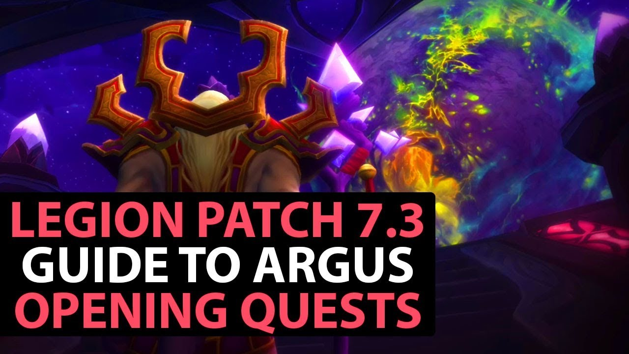 World Of Warcraft Legion Patch 7.3 Guide - Travelling To Argus - Part...