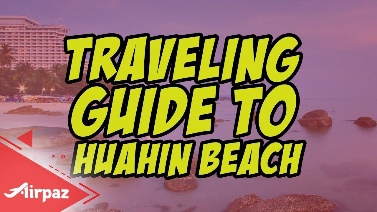 Traveling Guide To Huahin Beach